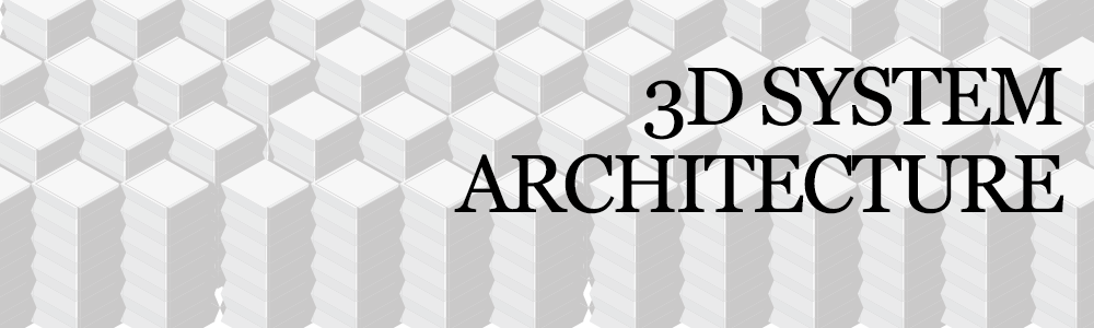 3D System Architecture